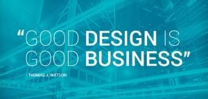 "Thomas J. Watson ""Good design is good business"""